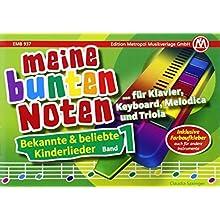 Meine bunten Noten für Klavier, Keyboard, Melodica und Triola: Bekannte & beliebte Kinderlieder Band 1 (Taschenbuch)
