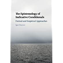 The Epistemology of Indicative Conditionals: Formal and Empirical Approaches