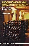 Produzione dei vini spumanti e frizzanti