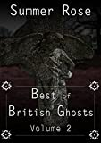 Best of British Ghosts: Volume 2 (English Edition)