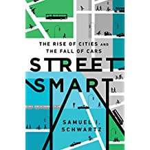 Street Smart: The Rise of Cities and the Fall of Cars (English Edition)