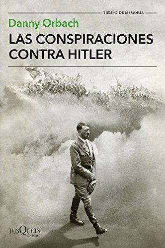 Las conspiraciones contra Hitler (Tiempo de Memoria)
