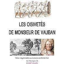 Les Oisivetés de Monsieur de Vauban: Ou ramas de plusieurs mémoires de sa façon sur différents sujets
