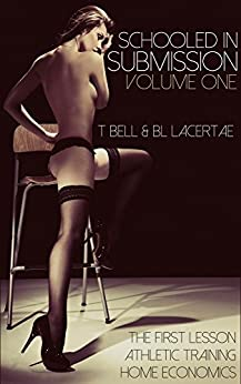 Schooled in Submission Collection 1 (College teacher femdom erotica) (English Edition) par [Lacertae, B.L., Bell, T.]