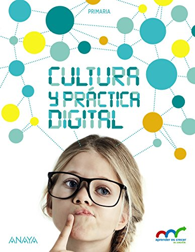 Cultura y práctica digital 6. (Aprender es crecer en conexión) - 9788467884296 por Luis Jacobo Calvo Ramos