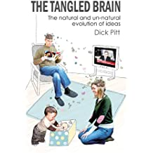 The Tangled Brain: The Natural and Un-natural Evolution of Ideas