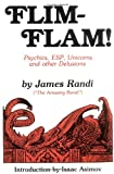 Flim-Flam!: Psychics, ESP, Unicorns and other Delusions