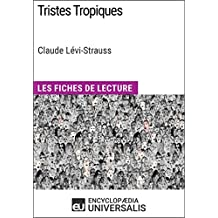 Tristes Tropiques de Claude Lévi-Strauss: Les Fiches de lecture d'Universalis (French Edition)