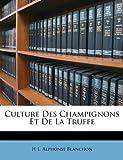 Telecharger Livres Culture Des Champignons Et de la Truffe (PDF,EPUB,MOBI) gratuits en Francaise
