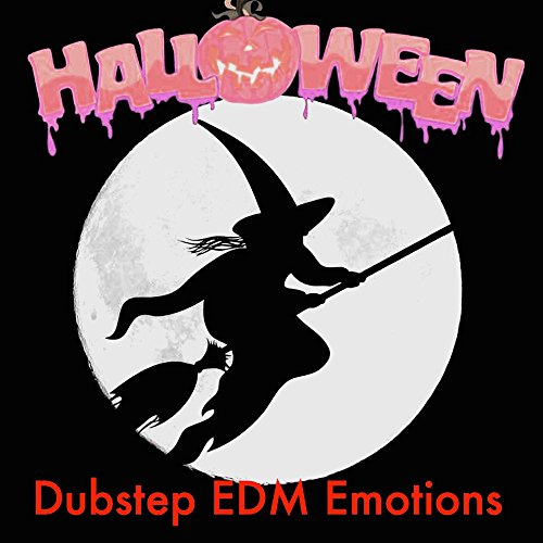 Dubstep EDM Emotions - Dark Music for Halloween Party