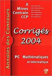 Mathématiques et informatique PC : Corrigés X Mines Centrale CCP