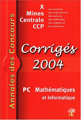 Mathématiques et informatique PC : Corrigés X Mines Centrale CCP par David Lecomte