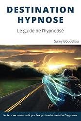 Destination Hypnose: Le Guide de l'Hypnotisé