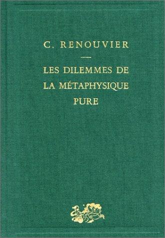 Les dilemmes de la métaphysique pure par Charles Renouvier