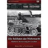 Die Soldaten der Wehrmacht - Waffen & Ausrüstung der Landser - Original Bild- & Ton Dokumente