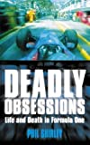 Deadly Obsessions: The Faith And The Passion That Drives Formula One Racing