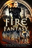 Fire and Fantasy: a Limited Edition Collection of Epic and Urban Fantasy (English Edition)