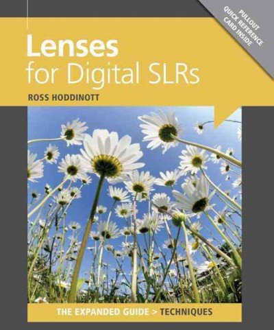 By Ross Hoddinott - Lenses for Digital SLRs (Expanded Guide) (Expanded Guide: Techniques) (Revised edition)