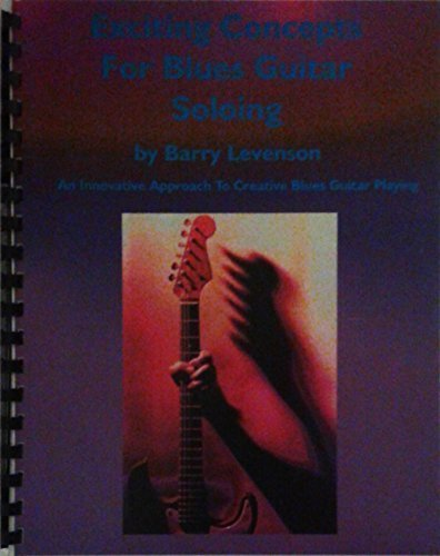 Exciting Concepts For Blues Guitar Soloing mit CD