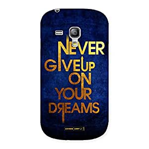Never Give up Dreams Back Case Cover for Galaxy S3 Mini