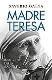 Madre Teresa. Il segreto della santità