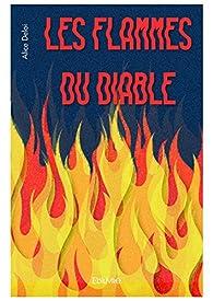 Les Flammes du Diable par Alice Deloi