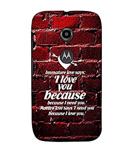 Fuson Designer Back Case Cover for Motorola Moto E2 :: Motorola Moto E Dual SIM (2nd Gen) :: Motorola Moto E 2nd Gen 3G XT1506 :: Motorola Moto E 2nd Gen 4G XT1521 (Immature love says them)