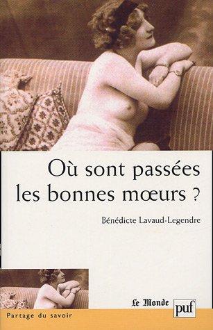 Où sont passées les bonnes moeurs ? par Bénédicte Lavaud Legendre