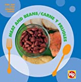 Meat And Beans/Carne Y Legumbres (Find Out about Food/Conoce La Comida) by Tea Benduhn (2007-07-15)