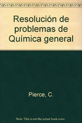 Resoluci¢n de problemas de qu¡mica general por R. N. Smith
