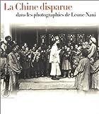 Chine disparue dans les phototographies de Leone Nani