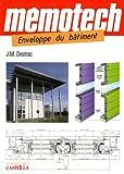 Mémotech : Enveloppe du bâtiment BEP, Bac Pro, Bac STI, BTS, DUT, Ecoles d'ingénieurs filière Génie civile