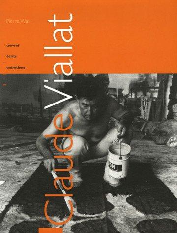 Claude Viallat : Oeuvres, écrits, entretiens