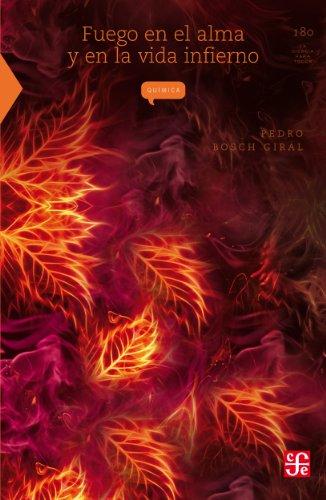 Fuego en el alma y en la vida infierno: 0 (Literatura) por Pedro Bosch