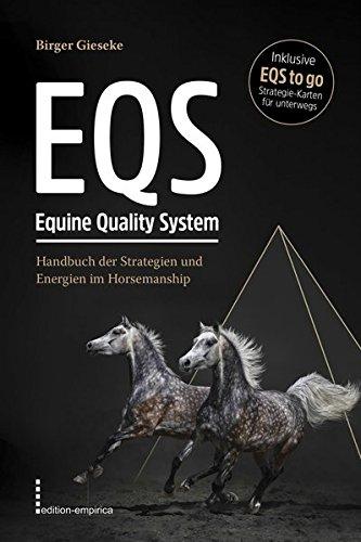 EQS Equine Quality System: Handbuch der Strategien und Energien im Horsemanship (inklusive EQS to go, Strategie-Karten für unterwegs) -