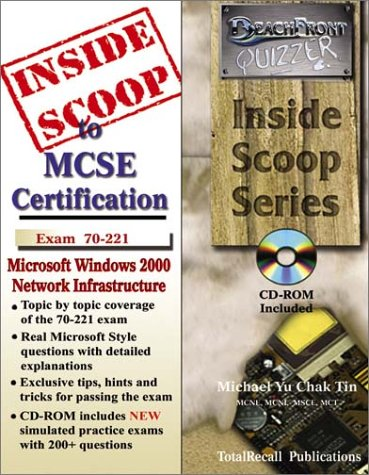 InsideScoop to MCP/MCSE Certification: Microsoft Windows 2000 Network Infrastructure Exam 70-221 (with BFQ CD-ROM Exam) (InsideScoop S.) por Michael Yu Chak Tin