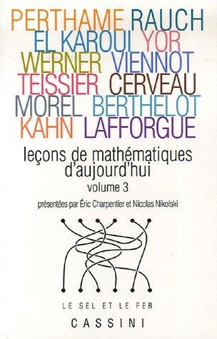 Leons de mathmatiques d'aujourd'hui : Volume 3