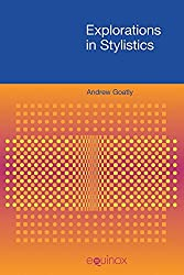Explorations in Stylistics (FUNCTIONAL LINGUISTICS) by Andrew Goatly (2008-11-12)