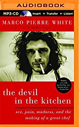 The Devil in the Kitchen: Sex, Pain, Madness, and the Making of a Great Chef by Marco Pierre White (2016-08-02)