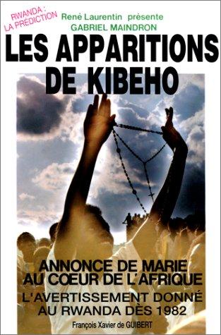 Des apparitions à Kibeho : Annonce de Marie au coeur de l'Afrique