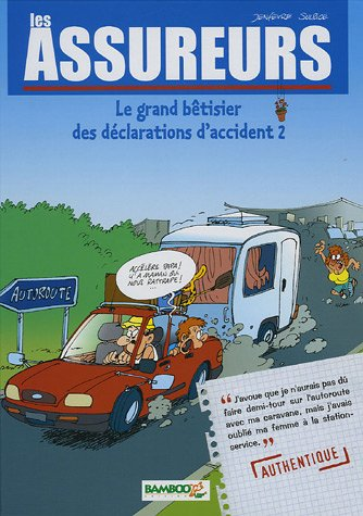 Les Assureurs, Tome 2 : Le grand bêtisier des déclarations d'accidents