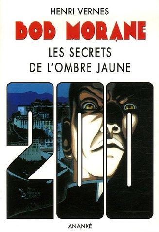 Bob Morane : Les Secrets de l'Ombre Jaune