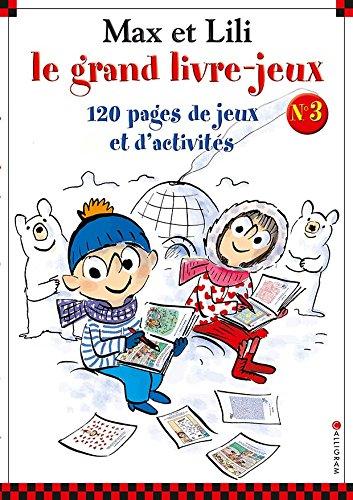 Max et Lili : Le grand livre-jeux n° 3