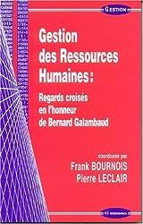 Gestion des ressources humaines : regards croisés en l'honneur de Bernard Galambaud