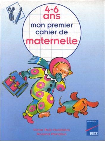 Mon premier cahier de maternelle, 4-6 ans