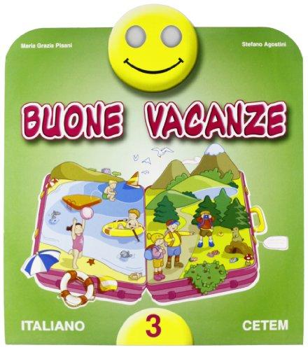 Buone vacanze. Italiano. Per la 3ª classe elementare