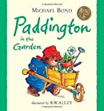 Paddington in the Garden by Bond, Michael New Edition (2008)