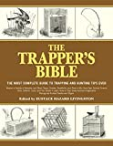 The Trapper's Bible: The Most Complete Guide on Trapping and Hunting Tips Ever - Libri in inglese - amazon.co.uk