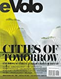 Evolo 03 (Fall/Winter 2010): Cities of Tomorrow
