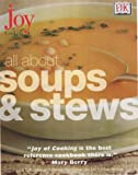 All About Soups and Stews (Joy of Cooking)